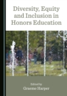 None Diversity, Equity and Inclusion in Honors Education - eBook