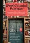 None (Post)Colonial Passages : Incursions and Excursions across the Literatures and Cultures in English - eBook