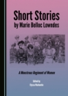 None Short Stories by Marie Belloc Lowndes : A Monstrous Regiment of Women - eBook
