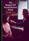 The Magical and Sacred Medical World - eBook