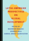 None Latin American Perspectives on Global Development - eBook
