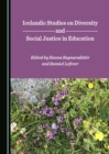 None Icelandic Studies on Diversity and Social Justice in Education - eBook
