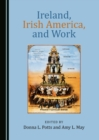 None Ireland, Irish America, and Work - eBook