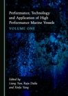 None Performance, Technology and Application of High Performance Marine Vessels Volume One - eBook