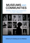 None Museums and Communities : Diversity, Dialogue and Collaboration in an Age of Migrations - eBook