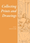 None Collecting Prints and Drawings - eBook
