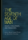The Seventh Age of Man : Issues, Challenges, and Paradoxes - eBook