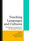 None Teaching Languages and Cultures : Developing Competencies, Re-thinking Practices - eBook
