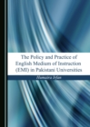 The Policy and Practice of English Medium of Instruction (EMI) in Pakistani Universities - eBook