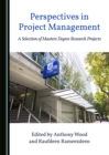 None Perspectives in Project Management : A Selection of Masters Degree Research Projects - eBook