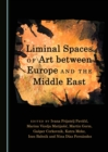 None Liminal Spaces of Art between Europe and the Middle East - eBook