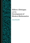 None Hilbert, Goettingen and the Development of Modern Mathematics - eBook