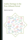 None Arabic Heritage in the Post-Abbasid Period - eBook