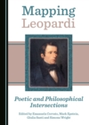 None Mapping Leopardi : Poetic and Philosophical Intersections - eBook