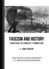 None Fascism and History : Chapters in Concept Formation - eBook