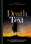 None Death within the Text : Social, Philosophical and Aesthetic Approaches to Literature - eBook