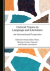 None Current Topics in Language and Literature : An International Perspective - eBook