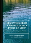 None Education from a Whiteheadian Point of View : Process, Rhythm, and Poiesis - eBook