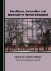 None Excellence, Innovation and Ingenuity in Honors Education - eBook