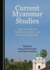 None Current Myanmar Studies : Aung San Suu Kyi, Muslims in Arakan, and Economic Insecurity - eBook