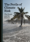 The Perils of Climate Risk : The People and the Science - eBook