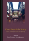 None China Beyond the Binary : Race, Gender, and the Use of Story - eBook