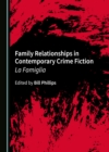 None Family Relationships in Contemporary Crime Fiction : La Famiglia - eBook