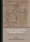 None Ancient South Arabia through History : Kingdoms, Tribes, and Traders - eBook