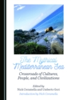 The Mythical Mediterranean Sea : Crossroads of Cultures, People, and Civilizations - eBook