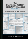 The Political Warfare Executive Syllabus Volume I : A Crash Course in Mass Deception - eBook