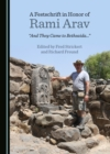 "A Festschrift in Honor of Rami Arav : ""And They Came to Bethsaida..."" - eBook"