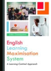 None English Learning Maximisation System : A Learning-Centred Approach - eBook