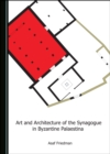 None Art and Architecture of the Synagogue in Byzantine Palaestina - eBook
