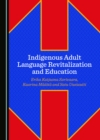 None Indigenous Adult Language Revitalization and Education - eBook