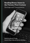 None Reading Henry James in the Twenty-First Century : Heritage and Transmission - eBook