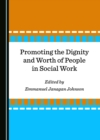 None Promoting the Dignity and Worth of People in Social Work - eBook