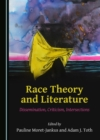None Race Theory and Literature : Dissemination, Criticism, Intersections - eBook