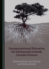 None Intergenerational Education for Adolescents towards Liveable Futures - eBook