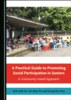 A Practical Guide to Promoting Social Participation in Seniors : A Community-based Approach - eBook