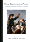 None Cheap Print and the People : European Perspectives on Popular Literature - eBook