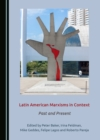 None Latin American Marxisms in Context : Past and Present - eBook