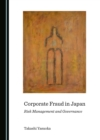 None Corporate Fraud in Japan : Risk Management and Governance - eBook