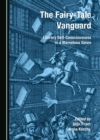 The Fairy-Tale Vanguard : Literary Self-Consciousness in a Marvelous Genre - eBook