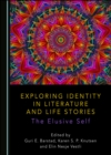 None Exploring Identity in Literature and Life Stories : The Elusive Self - eBook