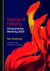 None Inertia of History : China and the World by 2023 - eBook