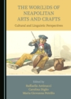 The Wor(l)ds of Neapolitan Arts and Crafts : Cultural and Linguistic Perspectives - eBook