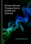 None Human Glucose Transporters in Health and Diseases - eBook