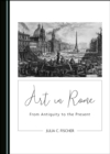 None Art in Rome : From Antiquity to the Present - eBook