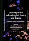 None Contemporary Indian English Poetry and Drama : Changing Canons and Responses - eBook