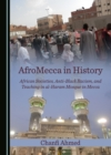 None AfroMecca in History : African Societies, Anti-Black Racism, and Teaching in al-Haram Mosque in Mecca - eBook
